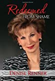 Redeemed from Shame, Denise Renner, 097254545X