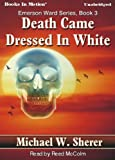 Death Came Dressed In White by Michael W. Sherer, (Emerson Ward Series, Book 3) from Books In Motion.com