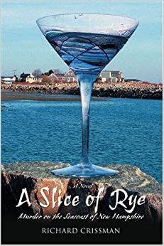 Book A SLICE OF RYE: Murder on the Seacoast of New Hampshire by Richard Crissman (2007-03-06)