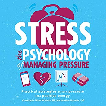 Stress: The Psychology of Managing Pressure (Audio Download): Amazon