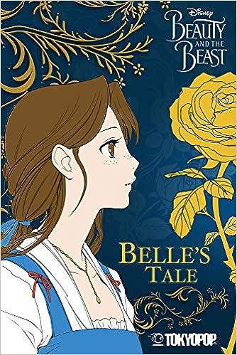 Disney Manga: Beauty and the Beast - Belle's Tale: Belle's Tale (1): Reaves, Mallory, Studio Dice: 9781427856838: Amazon.com: Books