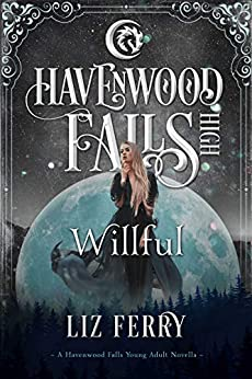 Willful: (A Havenwood Falls High Novella) by [Ferry, Liz, Havenwood Falls Collective]