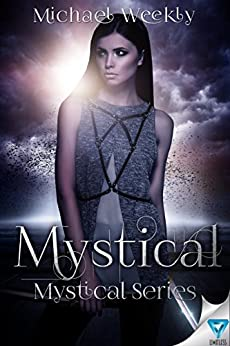 Mystical (The Mystical Trilogy Book 1) by [Weekly, Michael]