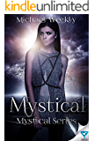 Mystical (The Mystical Trilogy Book 1)