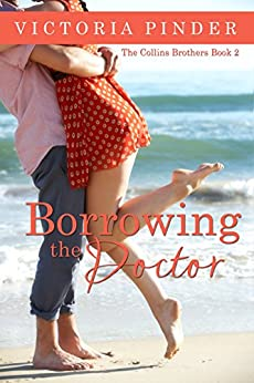 Borrowing the Doctor (The Collins Brothers Book 2) by [Pinder, Victoria]