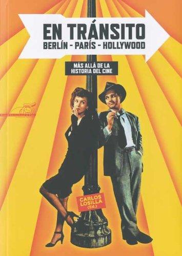 Descargar Libro En Tránsito: Berlín, París, Hollywood Carlos Losilla Alcalde