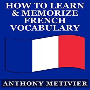 How to Learn and Memorize French Vocabulary Audiobook
