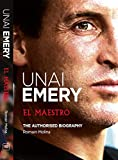 Unai Emery: El Maestro: (New English Edition)