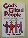 God's Gifted People, Gary L. Harbaugh, 0806623691