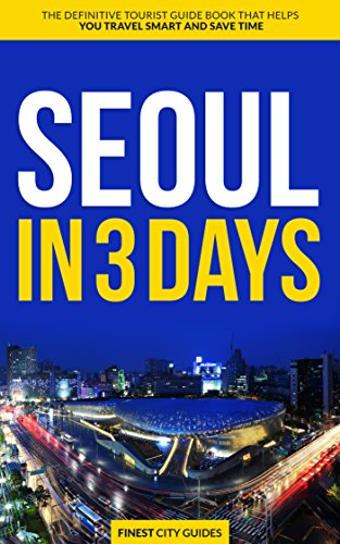 4186e20a Seoul in 3 Days: The Definitive Tourist Guide Book That ...