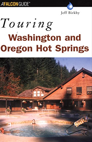 Touring Washington and Oregon Hot Springs (Touring Hot Springs)