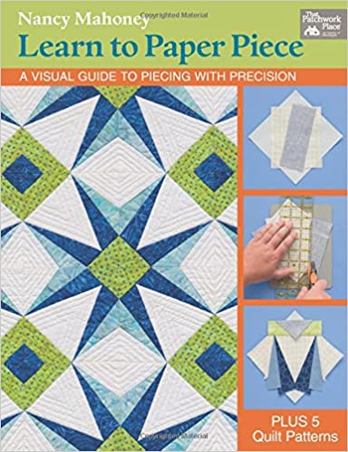 Quilten Paper Piecing.Learn To Paper Piece A Visual Guide To Piecing With