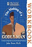 The Making of a Godly Man Workbook (Promise Keepers: Men of Integrity)
