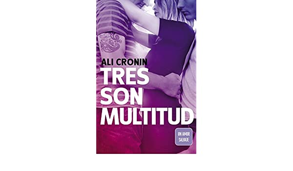 Amazon.com: Tres son multitud (Girl Heart Boy 3): Un amor salvaje (Spanish Edition) eBook: Ali Cronin: Kindle Store