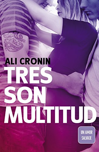 Tres son multitud (Girl Heart Boy 3): Un amor salvaje (Spanish Edition