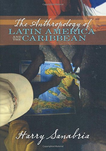 The Anthropology of Latin America and the Caribbean