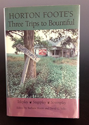 Horton Foote's Three Trips to Bountiful: Teleplay, Stageplay, and Screenplay