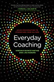 Everyday Coaching: Using Conversation to Strengthen Your Culture