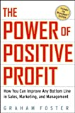 The Power of Positive Profit, Graham Foster, 0470052341