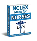 2019 NCLEX® Medications Guide & Practice Questions for Nursing Students: Best 2019 NCLEX Resource to Master Pharmacology