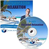 Beach Vacation Relaxation Self Hypnosis CD - A Guided Meditation CD Which Doubles as a Guided Relaxation CD