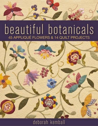 Read Online Beautiful Botanicals: 45 Applique Flowers & 14 Quilt Projects PDF