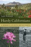 img - for Hardy Californians: A Woman s Life with Native Plants book / textbook / text book