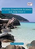A Level Computer Science for AQA Unit 1