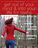 img - for By Joseph Ciarrochi - Get Out of Your Mind and Into Your Life for Teens: A Guide to Living an Extraordinary Life (8.7.2012) book / textbook / text book