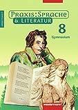 Praxis Sprache & Literatur - Sprach- und Lesebuch für Gymnasien: Arbeitsheft 8