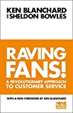 Raving Fans : Revolutionary Approach to Customer Service (One Minute Manager)