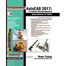 AutoCAD 2017: A Problem-Solving Approach, 3D and Advanced