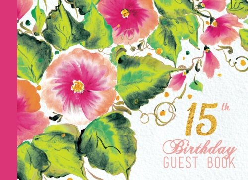 15th Birthday Guest Book: Quinceanera, Pink And Coral Floral Watercolor Guestbook, Quince Party pdf