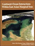 Continent-Ocean Interactions Within East Asian Marginal Seas (Geophysical Monograph Series), , 0875904149