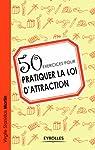 50 exercices pour pratiquer la loi d'attraction par Virgile Stanislas Martin