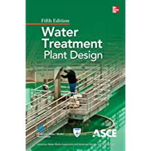 Water Treatment Plant Design, Fifth Edition (Mechanical Engineering)