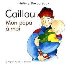 Caillou: mon papa à moi