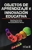Objetos de aprendizaje e innovacion educativa/ Learning Objects and Educational Innovation (Spanish Edition) by Nunez Maria Elena Chan (2006-07-14) Paperback