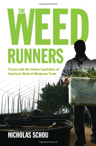 The Weed Runners  Travels With The Outlaw Capitalists Of Americas Medical Marijuana Trade