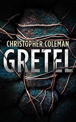 Gretel: A Horror Thriller (Gretel Book One) by [Coleman, Christopher]