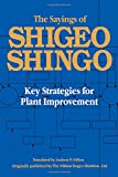 The Sayings of Shigeo Shingo: Key Strategies for Plant Improvement (Japanese Management)
