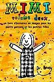 Mimi Volume Deux, un Livre d'histoires en Images Pour les Petits Garçons et les Petites Filles, Howey, 1479220922