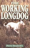 The Working Longdog, Frank Sheardown, 1840370602