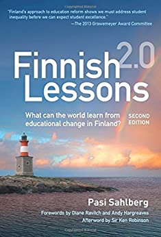 Finnish Lessons 2.0: What Can the World Learn from Educational Change in Finland?, Second Edition (Series on School Reform) by [Sahlberg, Pasi]
