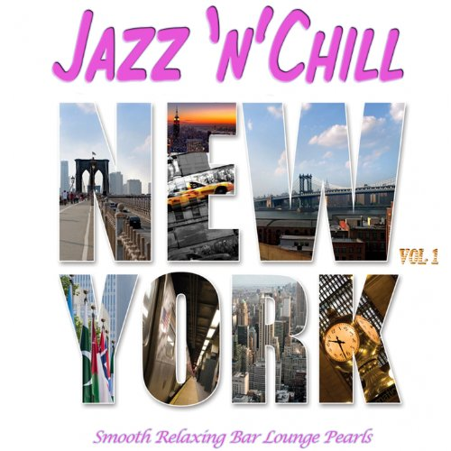 Chill Flavors - Jazz 'n' Chill New York, Vol.1 (Smooth Relaxing Bar Lounge Downbeat Pearls with Groovy Flavour)