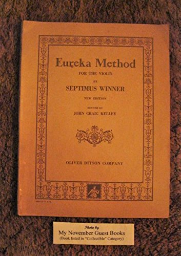 Eureka Method for the Violin: New Edition Revised by John Craig Kelley