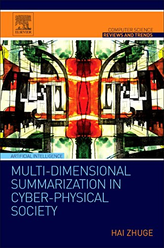 Multi-Dimensional Summarization in Cyber-Physical Society (Computer Science Reviews and Trends) (Multi Dimensional Model)