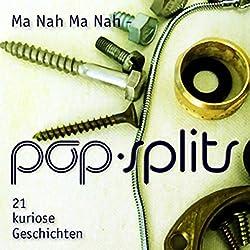 Ma Nah Ma Nah (Pop-Splits) 21 kuriose Geschichten