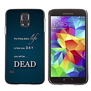 TECHCASE**Cubierta de la caja de protección la piel dura para el ** Samsung Galaxy S5 SM-G900 ** Life Thing Dead Death Quote Inspirational