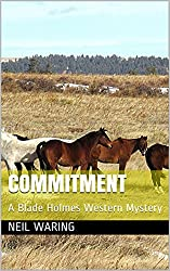 Commitment: A Blade Holmes Western Mystery (Blade Holmes Western Mysteries Book 1)